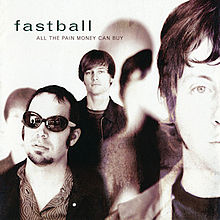 All_the_Pain_Money_Can_Buy_(Fastball_album_-_cover_art)